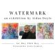 WATERMARK: An Exhibition by Aidan Doyle